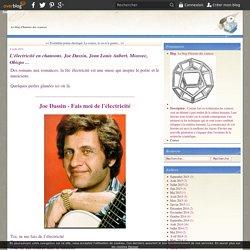 L'électricité en chansons. Joe Dassin, Jean Louis Aubert, Miossec, Obispo ... - Le blog d'histoire des sciences