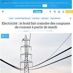 Electricité : le froid fait craindre des coupures de courant à partir de mardi - Le Parisien
