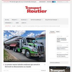 Le premier camion hybride combinant gaz naturel et électricité en démonstration au Canada - Transport Routier