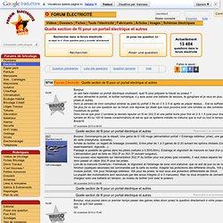 Forum Bricolage électricité - Quelle section de fil pour un portail électrique