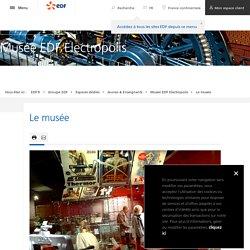 Toute l'histoire de l'électricité au Musée EDF Electropolis à Mulhouse