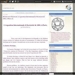 Histoire de l'électricité. L'exposition Internationale d'électricité de 1881, à Paris (2). - Le blog d'histoire des sciences