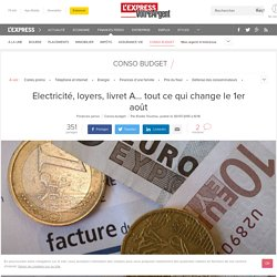 Electricité, loyers, livret A... tout ce qui change le 1er août EDF CAF