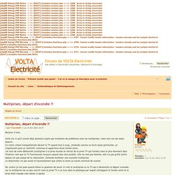 Multiprises, départ d'incendie ?! Forums de VOLTA-Electricité
