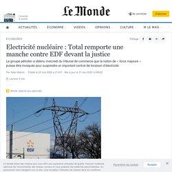 Electricité nucléaire: Total remporte une manche contre EDF devant la justice
