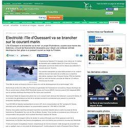 Electricité: l'île d'Ouessant va se brancher sur le courant marin - MSN La Chaîne Verte