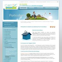 Produire et vendre de l'énergie photovoltaïque - [ objectifeko, eco habitat, eco construction, eco renovation ]