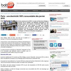 Paris : une électricité 100% renouvelable dès janvier 2016 : 13-11-2015