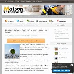 Window Socket : électricité solaire gratuite sur fenêtre