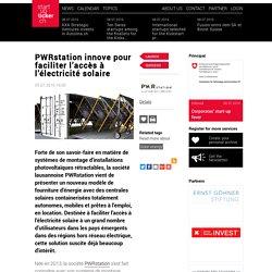 PWRstation innove pour faciliter l'accès à l'électricité solaire Startupticker.ch