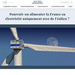 Pourrait-on alimenter la France en électricité uniquement avec de l'éolien ?