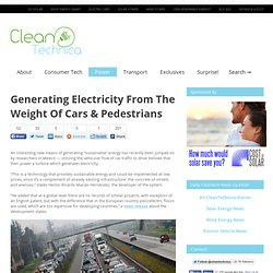 Generating Electricity From The Weight Of Cars & Pedestrians
