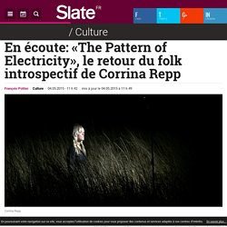 En écoute: «The Pattern of Electricity», le retour du folk introspectif de Corrina Repp