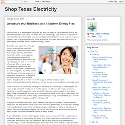 Shop Texas Electricity: Jumpstart Your Business with a Custom Energy Plan