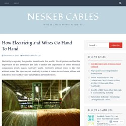 How Electricity and Wires Go Hand To Hand – Neskeb Cables