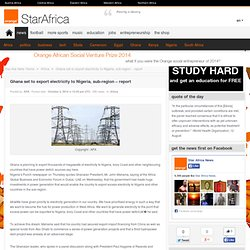 Ghana set to export electricity to Nigeria, sub-region - report