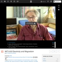 MIT 8.02 Electricity and Magnetism : MIT OpenCourseWare - Introduction