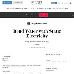 Bend Water with Static Electricity