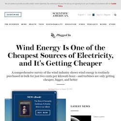 Wind Energy Is One of the Cheapest Sources of Electricity, and It's Getting Cheaper - Scientific American Blog Network