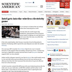 News Blog: Intel gets into the wireless electricity game