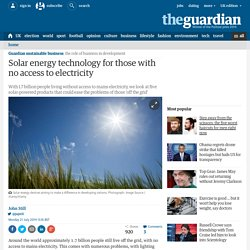 Solar energy technology for those with no access to electricity