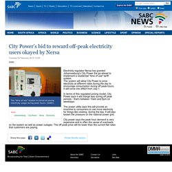 City Power's bid to reward off-peak electricity users okayed by Nersa:Tuesday 24 February 2015