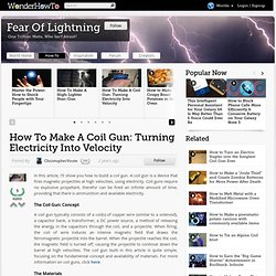 How To Make A Coil Gun: Turning Electricity Into Velocity « Fear Of Lightning