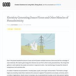 Electricity Generating Dance Floors and Other Miracles of Piezoelectricity - Technology