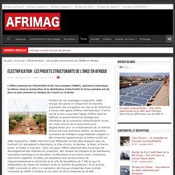 Electrification : Les projets structurants de l'ONEE en Afrique