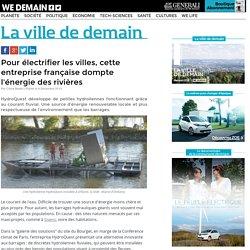 Pour électrifier les villes, cette entreprise française dompte l'énergie des rivières