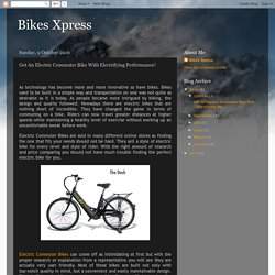 Bikes Xpress: Get An Electric Commuter Bike With Electrifying Performance!