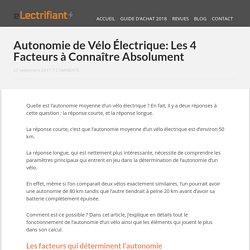 Autonomie de Vélo Électrique: Les 4 Facteurs à Connaître Absolument
