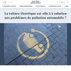 La voiture électrique est-elle LA solution aux problèmes de pollution automobile ?