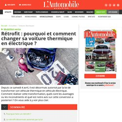 Pourquoi et comment changer sa voiture thermique en électrique ?