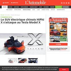 Le SUV électrique chinois HiPhi X s'attaque au Tesla Model X