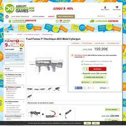 Fusil Famas F1 Electrique AEG Metal Cybergun - Airsoft » Les repliqu..