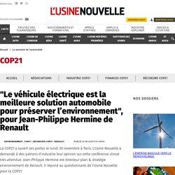 """""""Le véhicule électrique est la meilleure solution automobile pour préserver l'environnement"""", pour Jean-Philippe Hermine de Renault - La semaine de l'automobile"""