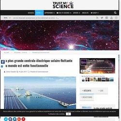 La plus grande centrale électrique solaire flottante au monde est enfin fonctionnelle