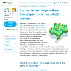 Bornes de recharge voiture électrique: prix, installation, travaux