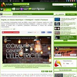 Sogrid, un réseau électrique « intelligent » testé à Toulouse