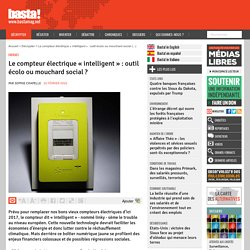 Le compteur électrique « intelligent » : outil écolo ou mouchard social ? - Energies