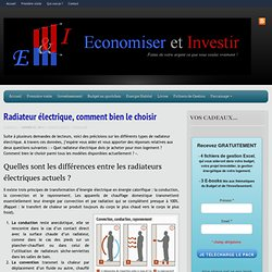Radiateur électrique, comment bien le choisir - Economiser et InvestirEconomiser et Investir
