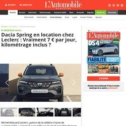 Dacia Spring électrique en location à 7 € par jour, kilométrage inclus, chez Leclerc ? - L'Automobile Magazine