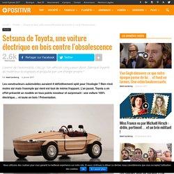 Setsuna de Toyota, une voiture électrique en bois contre l'obsolescence