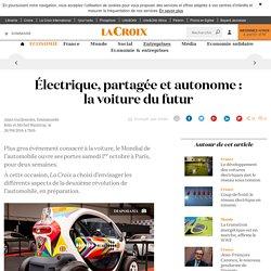 Électrique, partagée et autonome : la voiture du futur - La Croix