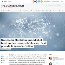 Un réseau électrique mondial et basé sur les renouvelables, ce n'est plus de la science-fiction