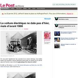 La voiture électrique ne date pas d'hier, mais d'avant 1900 - technopropres sur LePost.fr (15:23)