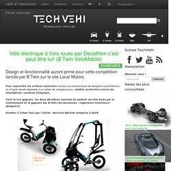 Vélo électrique à trois roues par Decathlon c'est peut être lui! (B'Twin VeloMobile) - TechVehi