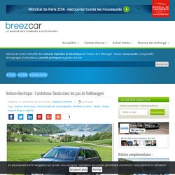 Voiture électrique : l'ambitieux Skoda dans les pas de Volkswagen