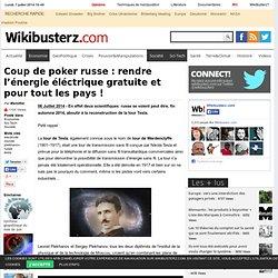 Coup de poker russe : rendre l'énergie éléctrique gratuite et pour tout les pays !